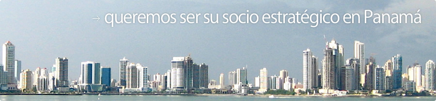 we want to be your strategic partner in Panama